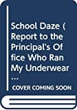 Jerry Spinelli: School Daze (Report to the Principal's Office, Who Ran My Underwear Up the Flagpole?, Picklemania, Do the Funky Pickle)