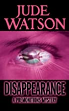 Disappearance: A Premonitions Mystery by…