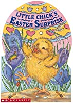Little Chick's Easter Surprise by Gina…