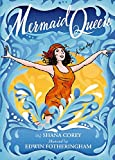 Corey, Shana: Mermaid Queen: The Spectacular True Story Of Annette Kellerman, Who Swam Her Way To Fame, Fortune & Swimsuit History!