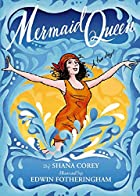 Mermaid Queen: The Spectacular True Story Of…