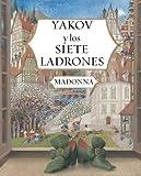 Madonna: Yakov y los siete ladrones (Spanish Edition)
