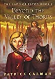 Carman, Patrick: Beyond The Valley Of Thorns