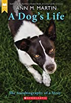 A Dog's Life: Autobiography of a Stray…