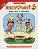 Grundon, Holly: Smart Pads! Fun With Words: 40 Fun Games to Help Kids Master Language Skills