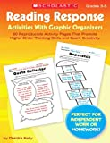 Kelly, Deirdre: Reading Response Activities With Graphic Organizers: 60 Reproducible Activity Pages That Promote Higher-Order Thinking Skills and Spark Creativity