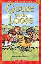 Goose On The Loose by Jacqueline Rogers