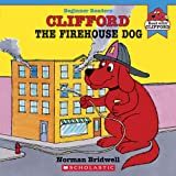 Bridwell, Norman: Clifford the Firehouse Dog