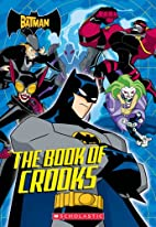 The Batman: The Book Of Crooks by Michael…