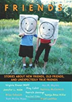 Friends: Stories About New Friends, Old…