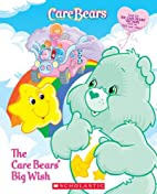 Care Bears: The Care Bears' Big Wish by…