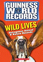 Wild Lives (Guinness World Records) by Dina…