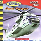 TONKA Driving Force: Pure Power by Craig…
