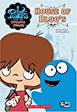 Pollack, P .: Foster's Home For Imaginary Friends House of Bloo's (Foster's Home for Imaginary Friends Junior Chapter Book)