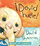 Shannon, David: David Huele!: David en Panales (David Smells! A Diaper David Book Spanish Edition)