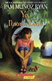 Ryan, Pam Munoz: Yo, Naomi Leon/Becoming Naomi Leon