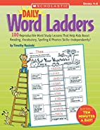 Daily Word Ladders: Grades 4-6 by Timothy…
