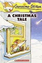 A Christmas Tale (Geronimo Stilton) by…