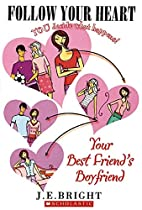 Follow Your Heart: Your Best Friend's…