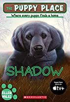 The Puppy Place #3: Shadow by Ellen Miles