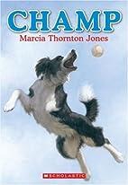Champ by Marcia Thornton Jones