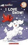 Wilhelm, Hans: Scholastic Reader Level 1: Noodles: I Love Snow!