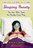 Mass, Wendy: Twice Upon a Time #2: Sleeping Beauty, The One Who Took the Really Long Nap