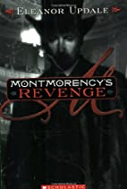 Montmorency's Revenge by Eleanor Updale