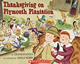 Diane Stanley: Thanksgiving on Plymouth Plantation (The Time-Traveling Twins)
