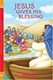 Moore, Eva: Jesus Gives His Blessing (Scholastic Reader - Level 1 (Quality))