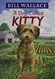 Bill Wallace: A Dog Called Kitty