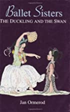 Duckling And The Swan (Ballet Sisters) by…