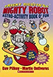Pilkey, Dav: Ricky Ricotta's Mighty Robot Astro-Activity Book O'Fun