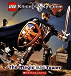 The Magic Of The Tower (Knights' Kingdom) by…