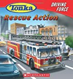 TONKA Driving Force: RESCUE ACTION by Craig…
