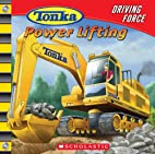 TONKA Driving Force: POWER LIFTING by Craig…