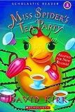 Kirk, David: Miss Spider's Tea Party (Scholastic Reader Level 2)