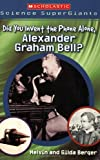 Berger, Melvin: Scholastic Science Supergiants: Did You Invent the Phone All Alone, Alexander Graham Bell?
