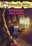 Stilton, Geronimo: Wedding Crasher (Geronimo Stilton, No. 28)