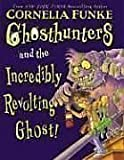 Funke, Cornelia: Ghosthunters #1: Ghosthunters and the Incredibly Revolting Ghost