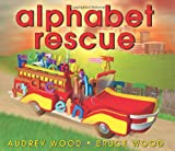 Wood, Audrey: Alphabet Rescue