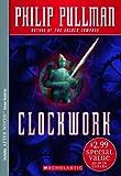 Pullman, Philip: Clockwork (After Words)