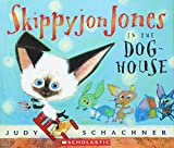Judith Byron Schachner: Skippyjon Jones in the Doghouse
