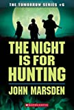 Marsden, John: The Night Is for Hunting