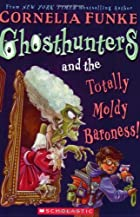 Ghosthunters and the Totally Moldy Baroness!…