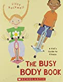 Lizzy Rockwell: The Busy Body Book: A Kid's Guide to Fitness