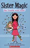 Mazer, Anne: Trouble With Violet (Sister Magic)