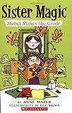 Mazer, Anne: Mabel Makes The Grade (Sister Magic)
