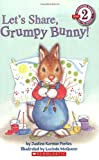 Korman Fontes, Justine: Scholastic Reader Level 2: Let's Share, Grumpy Bunny!