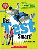 Rozakis, Laurie: Get Test Smart!: The Ultimate Guide to Middle School Standardized Tests